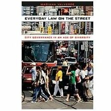 Chicago Series in Law and Society Ser.: Everyday Law on the Street : City...