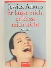 Jessia Adams Er küsst mich er küsst mich nicht Liebesroman Goldmann Verlag