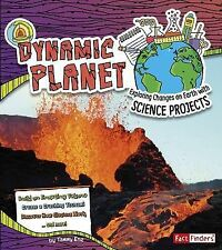 Dynamic Planet: Exploring Changes on Earth with Science Projects (Discover Earth