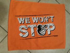BALTIMORE ORIOLES RALLY GAME TOWEL WE WONT STOP