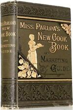 1881 1stED MISS PARLOA'S NEW COOK BOOK MARKETING AND COOKING GUIDE ILLUSTRATED
