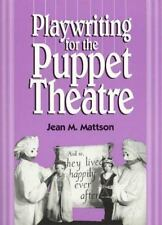 Playwriting for Puppet Theatre by Jean M. Mattson (1997, Paperback)