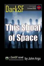 This Shoal of Space by Argo, John -Paperback