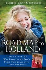 Road Map to Holland : How I Found My Way Through My Son's First Two Years...
