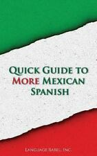 Quick Guide to More Mexican Spanish by Language Babel (2013, Paperback)