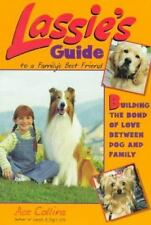 Lassie's Guide to a Family's Best Friend: Building the Bond of Love Between Dog