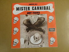45T SINGLE / ANDY FISHER - MISTER CANNIBAL