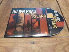 JULIEN PRAS - SOUTHERN KIND OF SLANG !!!!!!!!!FRENCH CD PROMO!!!!!!!!!