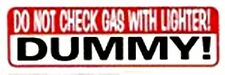 DO NOT CHECK GAS WITH LIGHTER DUMMY! HELMET STICKER