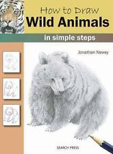 How to Draw: How to Draw Wild Animals in Simple Steps by Jonathan Newey...