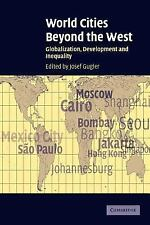 World Cities beyond the West : Globalization, Development and Inequality...