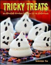 Tricky Treats : 20 Ghoulish Goodies to Serve up on Halloween by Susanna Tee...