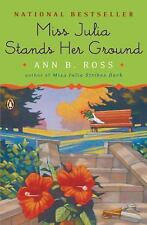 Miss Julia Stands Her Ground by Ann B. Ross (2007, Paperback)