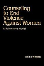 Counseling to End Violence against Women: A Subversive Model