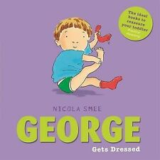 George Gets Dressed (George toddler books), Smee, Nicola, Good Condition Book, I