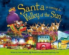 Santa Is Coming to the Valley of the Sun by Steve Smallman (2015, Picture Book)