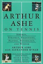 Arthur Ashe On Tennis: Strokes, Strategy, Traditions, Players, Psychology, and W