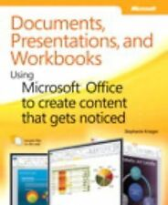 Documents, Presentations, and Workbooks: Using Microsoft Office to Create Conte