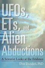 UFOs, ETs, and Alien Abductions : A Scientist Looks at the Evidence by Don...