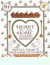 Heart of the Home : Notes from a Vineyard Kitchen by Susan Branch HC/DJ