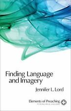 Finding Language and Imagery : Words for Holy Speech by Jennifer Lord (2009,...