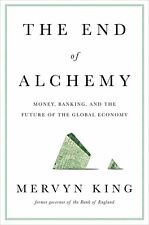 The End of Alchemy: Money, Banking, and the Future by Mervyn King Hardcover NEW