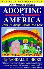 Adopting in America: How to Adopt Within One Year. [Feb 01, 1999] Hicks, Randall