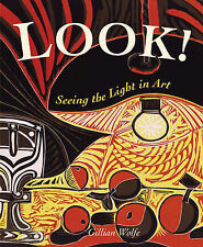 Look! Seeing the Light in Art, Wolfe, Gillian, New Book