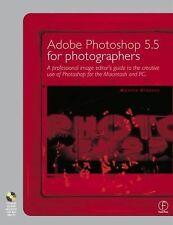 Adobe Photoshop 5.5 for Photographers: A professional image editor's guide to th