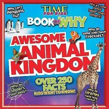 Awesome Animal Kingdom - Time for Kids Book of Why by Time for Kids Magazine...