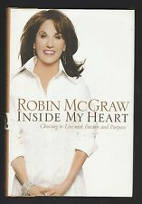 Inside My Heart : Choosing to Live with Passion by Robin McGraw, Signed