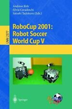 Lecture Notes in Computer Science: Robocup 2001 : Robot Soccer World Cup V...