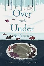 Over and Under the Snow (Brand New Paperback Version) Kate Messner