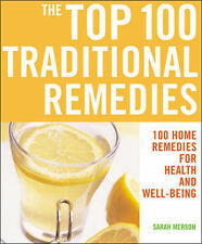 The Top 100 Traditional Remedies: 100 Remedies for Health and Well-being (Top 10
