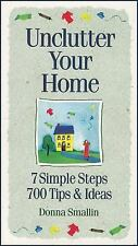 Unclutter Your Home: 7 Simple Steps, 700 Tips & Ideas (Simplicity Series), Donna