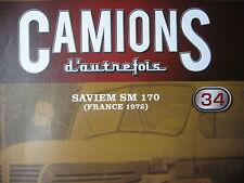 FASCICULE 34 CAMIONS D'AUTREFOIS SAVIEM SM 170  1972  / SAURER / CITROEN H
