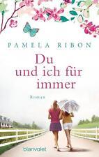 Du und ich für immer von Pamela Ribon, UNGELESEN