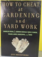 HOW TO CHEAT AT GARDENING AND YARD WORK  -Jeff Bredenberg-  PAPERBACK
