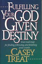 Fulfilling Your God Given Destiny: Your road map for finding by Treat, Casey