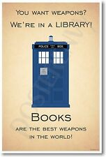 You Want Weapons? - Dr. Who Quote - NEW Motivational Reading Poster