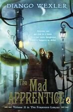 The Forbidden Library: The Mad Apprentice : The Forbidden Library: Volume 2...
