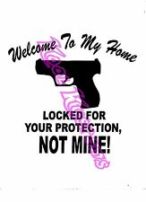 VINYL DECAL STICKER WELCOME TO MY HOME LOCKED FOR YOUR PROTECTION..GUN RIGHTS