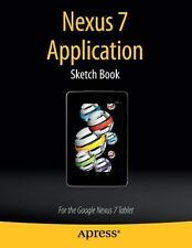 Nexus 7 Application Sketch Book : For the Google Nexus 7 Tablet by Dean...