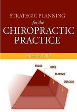 Strategic Planning for the Chiropractic Practice, Wiles, Michael R., Very Good,