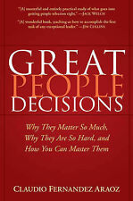 Great People Decisions: Why They Matter So Much, Why They are So Hard, and How Y
