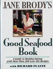 Jane Brody's Good Seafood Book : A Guide to Healthy Eating with More Than 200 Lo