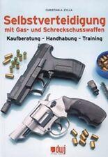 SELBSTVERTEIDIGUNG mit GAS- & SCHRECKSCHUSSWAFFEN Buch Kaufberatung Training NEU
