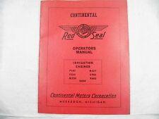 CONTINENTAL RED SEAL OPERATORS MANUAL F162  F226 M330 B427 U501 R602 IRIGATION