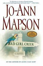 Bad Girl Creek: A Novel Author: Mapson, Jo-Ann
