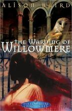 The Warding of Willowmere by Alison Baird (2004, Paperback)